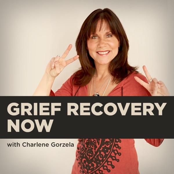 Grief Recovery Now with Charlene Gorzela