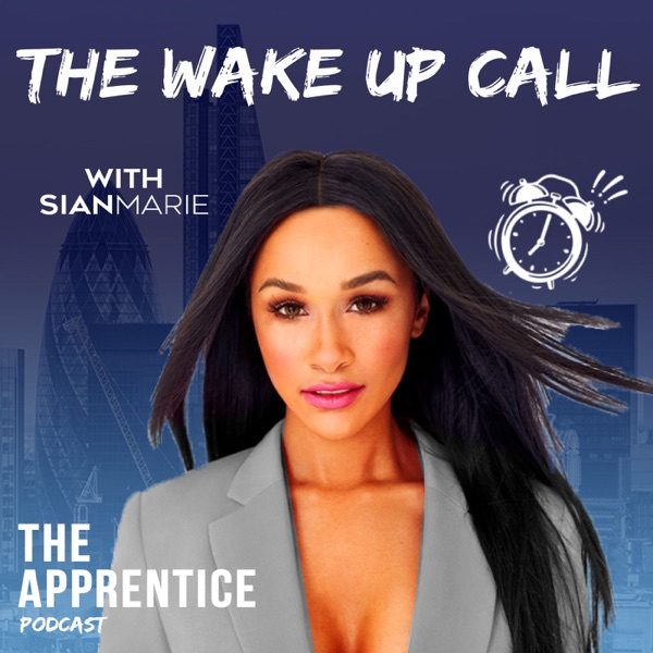 Apprentice: The Wake Up Call Podcast