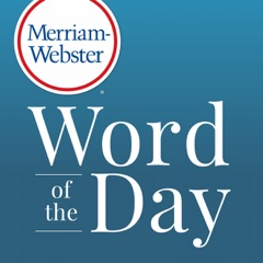 Merriam-Webster's Word of the Day