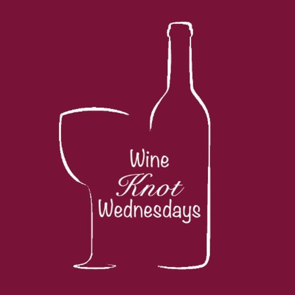 #WineKnotWednesdays