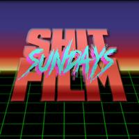 Sh*t Film Sundays podcast