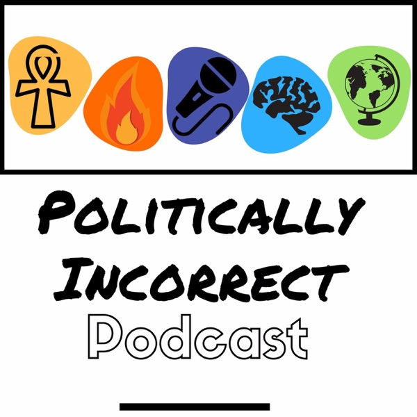 Politically Incorrect Podcast