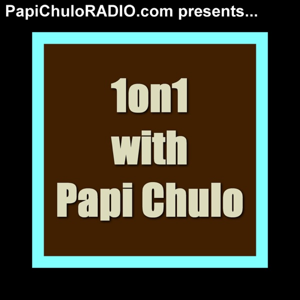 1on1 with Papi Chulo