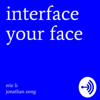 interface your face podcast