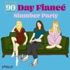 90 Day Fiancé Slumber Party artwork