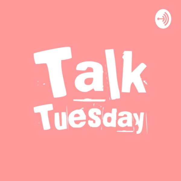 Talk Tuesday