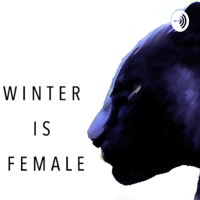 Winter Is Female podcast