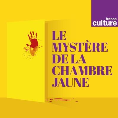 Le Mystère de la chambre jaune:France Culture