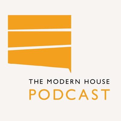 The Modern House Podcast:The Modern House