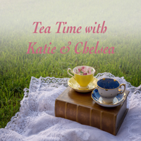 Tea Time with Katie and Chelsea podcast