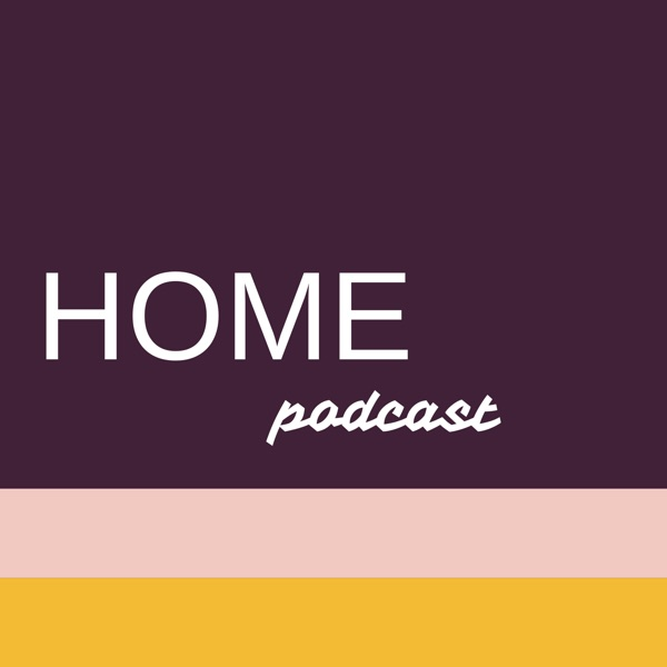 HOME Podcast