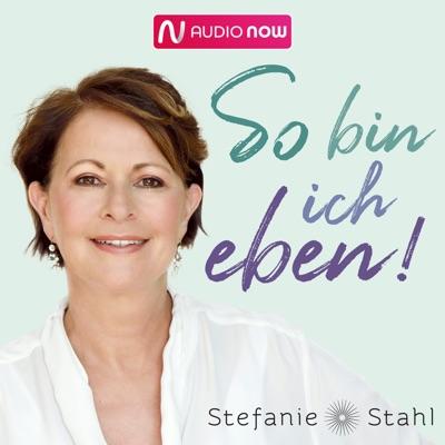 """So bin ich eben! Stefanie Stahls Psychologie-Podcast für alle """"Normalgestörten"""":Stefanie Stahl"""