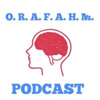 ORAFAHM podcast