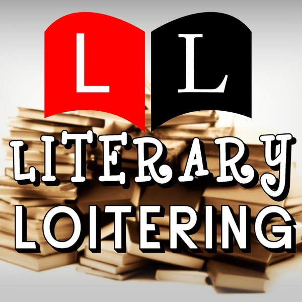 Literary Loitering | Cultural Anarchy with Books and The Arts