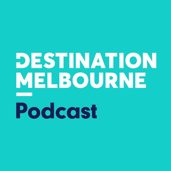 Destination Melbourne Podcast