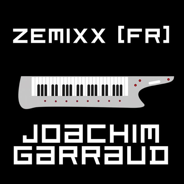 ZeMIXX par Joachim Garraud