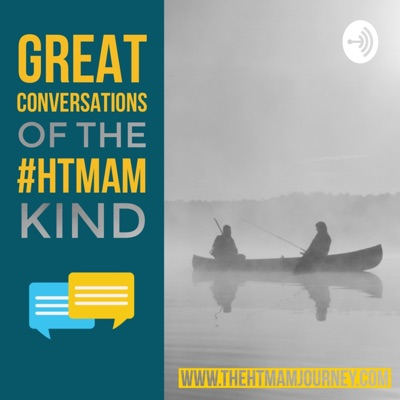 Great Conversations of the #HTMAM Kind