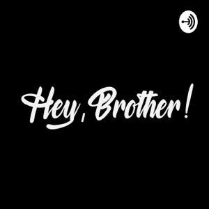 Hey, Brother!