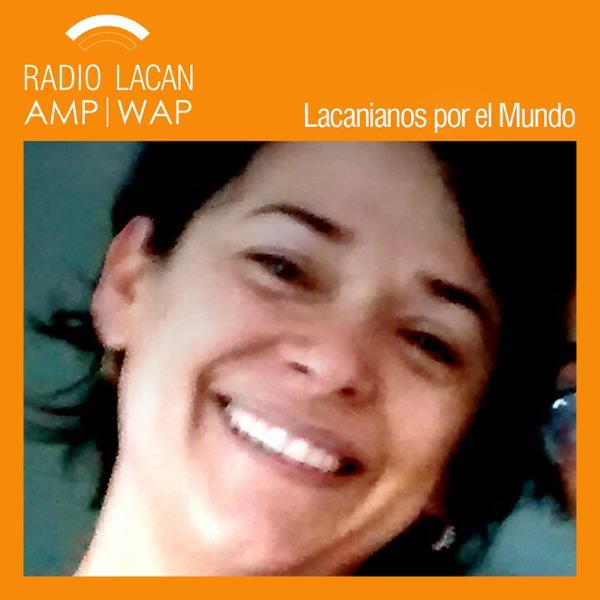 RadioLacan.com | #LacanianosxElMundo: Curitiba. Entrevista a Nohemi Ibañez Brown
