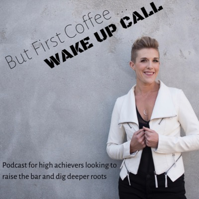 But First Coffee ... WAKE UP CALL