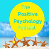 Image of The Positive Psychology Podcast - Bringing the Science of Happiness to your Earbuds with Kristen Truempy podcast