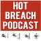 Hot Breach Podcast