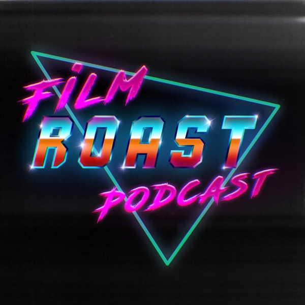 The Film Roast Podcast