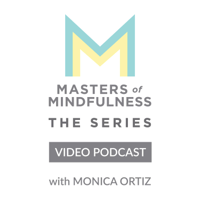Masters of Mindfulness: The Series (Video) podcast