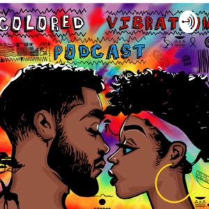 Colored Vibrations Podcast