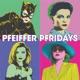 Pfeiffer Pfridays