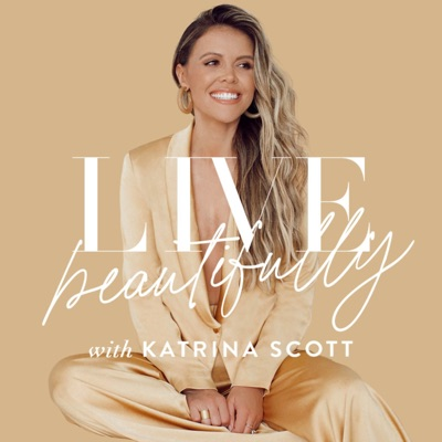 Live Beautifully with Katrina Scott:Katrina Scott
