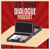 U.S.-China Dialogue Podcast podcast