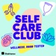 Self Care Club: Wellness, road tested