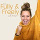 The Fully & Freely Show