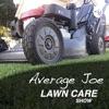 Average Joe Lawn Care Show artwork