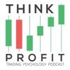 Trading Psychology: The Think Profit Podcast