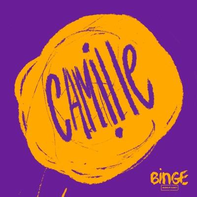 Camille:Binge Audio