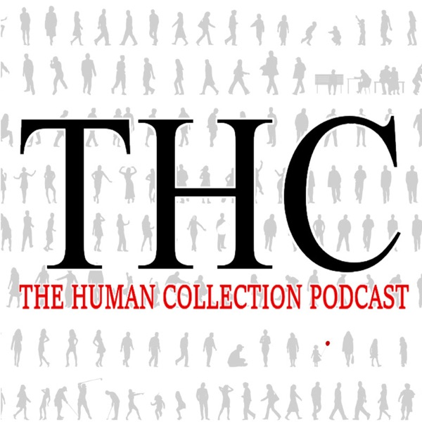 THC The Human Collection Podcast