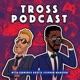 Tross Podcast