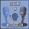 Destiny in Moderation artwork