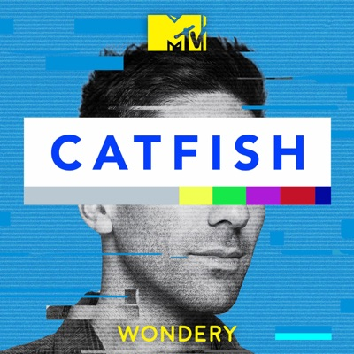 Catfish: The Podcast:MTV | Wondery