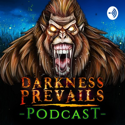 Darkness Prevails Podcast | TRUE Horror Stories:Darkness Prevails Podcast