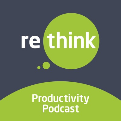 ReThink Productivity Podcast