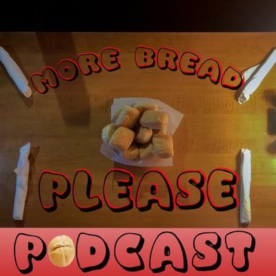 More Bread Please!