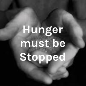 Hunger must be Stopped