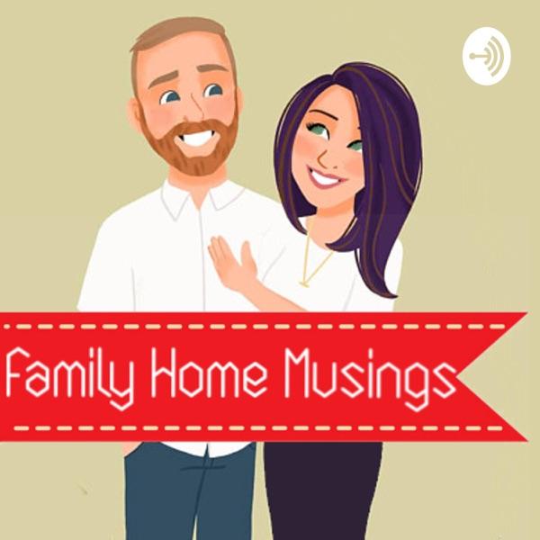 Family Home Musings