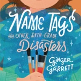 Author Interview: Ginger Garrett, author of Name Tags and Oher Sixth-Grade Disasters