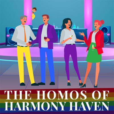 The Homos of Harmony Haven