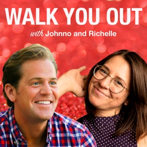 Walk You Out with Johnno and Richelle