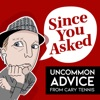 Since You Asked: Uncommon Advice from Cary Tennis artwork